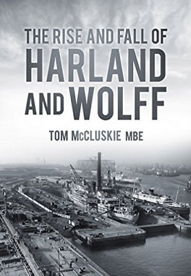 Mccluskie-The Rise And Fall Of Harland And Wo  (UK IMPORT)  BOOK NEW