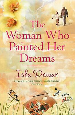 The Woman Who Painted Her Dreams by Isla Dewar Paperback Book Free Shipping!