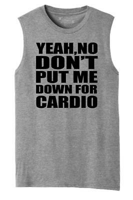 No Don/'t Put Me Down for Cardio Yeah Exercise Sayings Boy Beater Tank Top