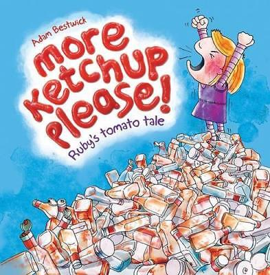 More Ketchup Please! Ruby's Tomato Tale by Adam Bestwick   Paperback Book   9781