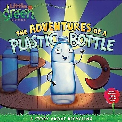 The Adventures of a Plastic Bottle: A Story about Recycling by Inches, Alison