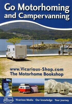 Go Motorhoming and Campervanning: The Motorhome and Campervan Bib...