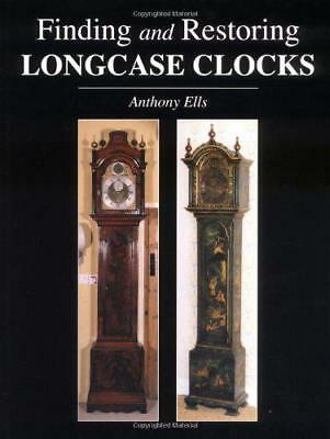 Finding and Restoring Longcase Clocks by Anthony Ells | Paperback Book | 9781847