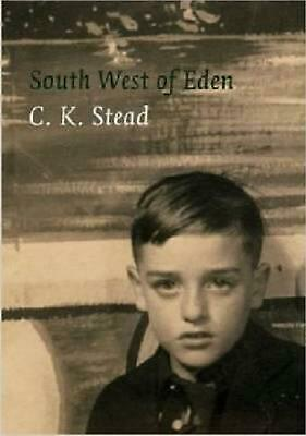 South West of Eden: A Memoir, 1932-1956 by C.K. Stead (English) Hardcover Book F