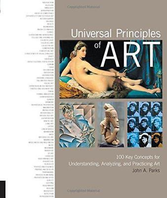 Universal Principles of Art: 100 Key Concepts for Understanding, Analyzing, and