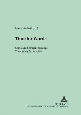 Time for Words: Studies in Foreign Language Vocabulary Acquisitio...