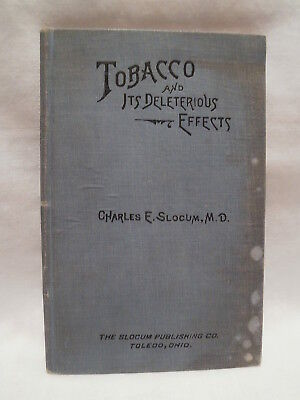 Tobacco and Its Deleterious Effects  Antique 1909  Slocum Anti Smoking Book