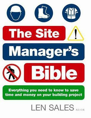 The Site Manager's Bible: Everything you need to know to save time and money on