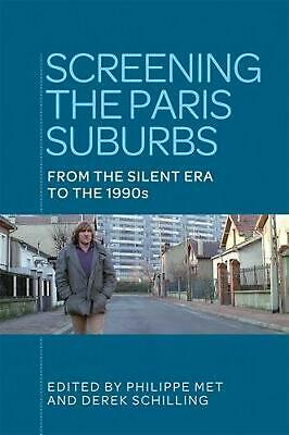 Screening the Paris Suburbs: From the Silent Era to the 1980s: From the Silent E