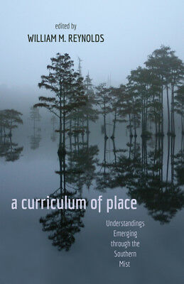 A Curriculum of Place ~ William M. Reynolds ~  9781433113338
