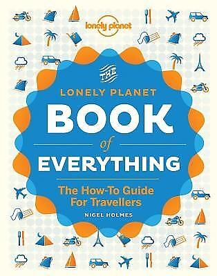 The Book of Everything: A Visual Guide to Travel and the World by Lonely Planet