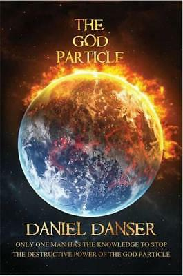 The God Particle by Daniel Danser | Paperback Book | 9781785544866 | NEW