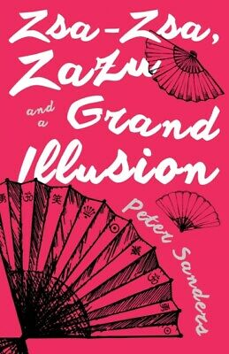 ZSAZSA ZAZU & A GRAND ILLUSION, Sanders, Peter, 9781785898426