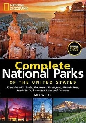 National Geographic Complete National Parks of the United States, by White, Mel