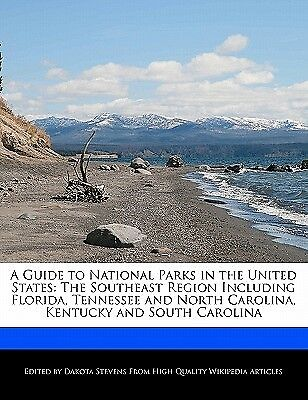 A Guide National Parks in United States Southeast Reg by Stevens Dakota