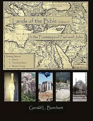 Land of the Bible: In the Steps of Paul and John by Borchert, Gerald L.