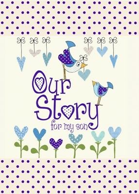 Our Story, for My Son (Capturing 18 years of great stories & memo...