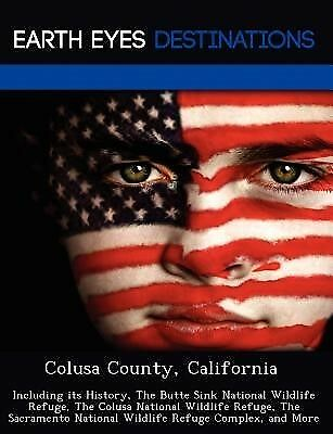 Colusa County California Including History Butte Sink  by Black Johnathan