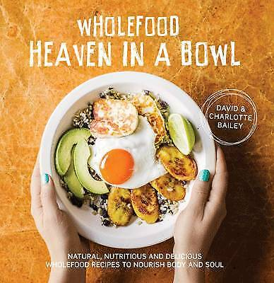 Wholefood Heaven in a Bowl, David Bailey