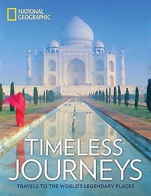 Timeless Journeys: Travels to the World's Legendary Places, National Geographic