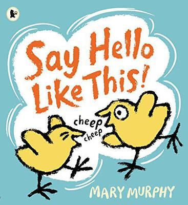 Say Hello Like This! by Murphy, Mary   Paperback Book   9781406359947   NEW