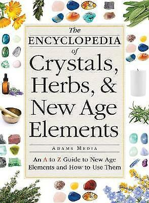 The Encyclopedia of Crystals, Herbs, and New Age Elements, Adams Media