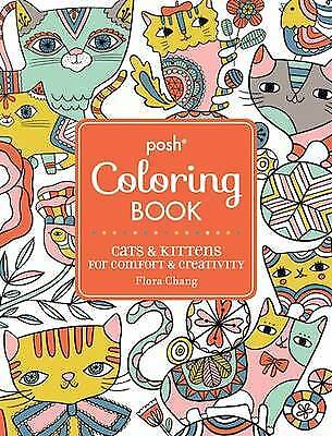Posh Adult Coloring Book: Cats & Kittens for Comfort & Creativity, Flora Chang