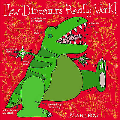 How Dinosaurs Really Work, Alan Snow