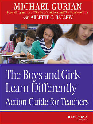 The Boys and Girls Learn Differently Action Guide for Teachers, Michael Gurian