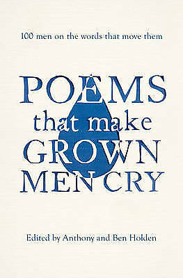 Poems That Make Grown Men Cry, Holden, Anthony & Ben