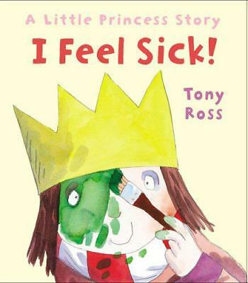 I Feel Sick!: A Little Princess Story by Ross, Tony   Paperback Book   978178344