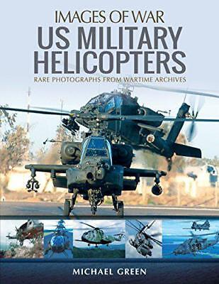 US Military Helicopters (Images of War) by Green, Michael | Paperback Book | 978
