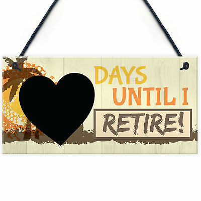 Days Until I Retire Chalkboard Countdown Hanging Plaque Retirement Gift Sign