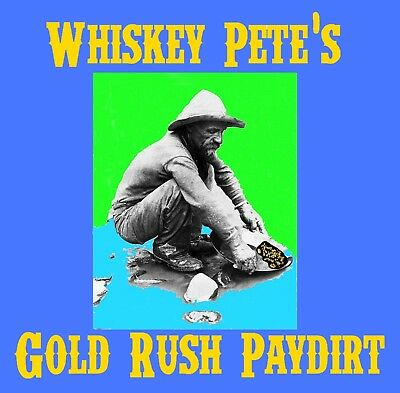 Whiskey Pete's GOLD PAYDIRT from ARIZONA -5 POUNDS Gold Panning Paydirt
