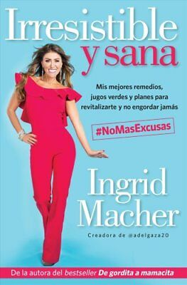 Irresistible y Sana by Ingrid Macher (2018, Paperback)