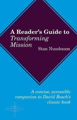 READERS GUIDE TRANSFORMING MISSION (American Society of Missiology) by NUSSBAUM