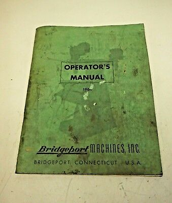 1964 Bridgeport Turret Milling Machine w/Attachment Operators Manual