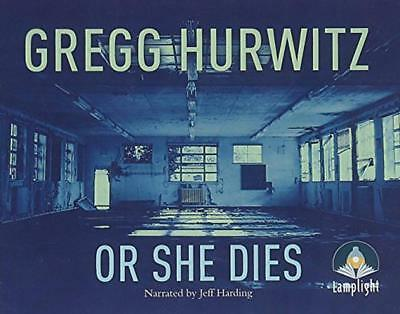 Or She Dies by Hurwitz, Gregg | Audio CD Book | 9781471293122 | NEW