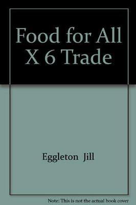Food for All X 6 Trade by Eggleton  Jill | Unknown Binding Book | 9781407128641