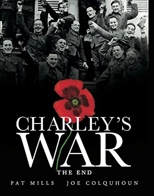 Charley's War (Vol. 10) - The End, Pat Mills, Good Condition Book, ISBN 97808576