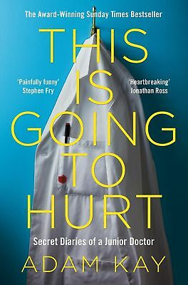 This is Going to Hurt: Secret Diaries of a Junior Doctor by Adam Kay - Paperback
