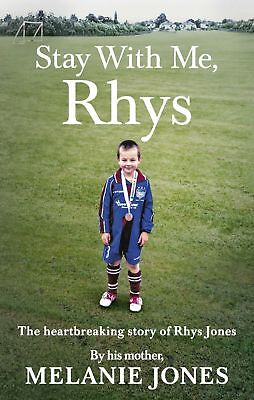 Stay With Me, Rhys by Melanie Jones - Paperback Book NEW - The heartbreaking sto
