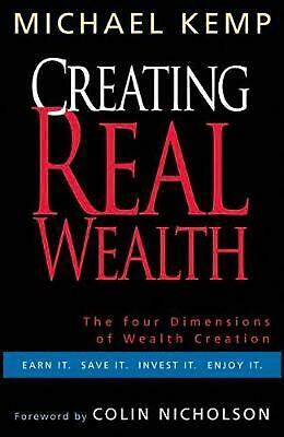 Creating Real Wealth: The Four Dimensions of Wealth Creation by Michael Kemp Pap