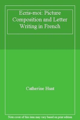 Ecris-moi: Picture Composition and Letter Writing in French,Catherine Hunt