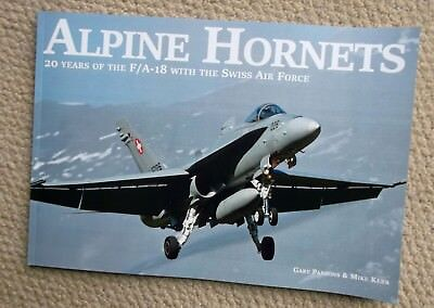 Alpine Hornets - 20 years of the F/A-18 with the Swiss Air Force book