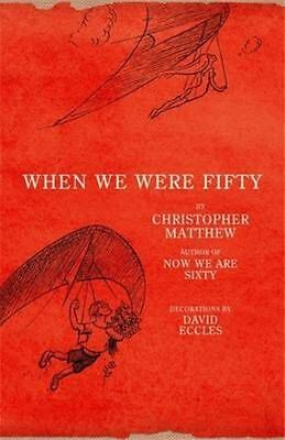 When We Were Fifty by Matthew, Christopher | Audio CD Book | 9781848546042 | NEW