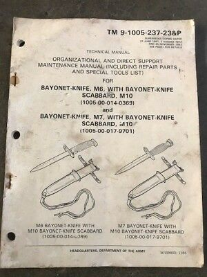 US MILITARY M6  M7 BAYONET TM9-1005-237-23&P 1983 Rare Collect