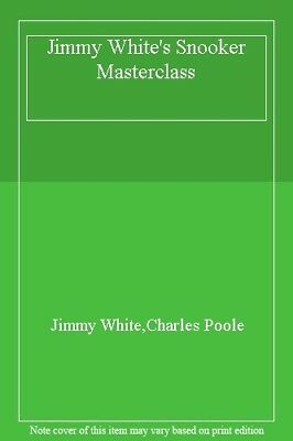 Jimmy White's Snooker Masterclass,Jimmy White,Charles Poole