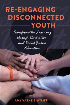 Re-engaging Disconnected Youth: Transformative Learning Through Restorative and