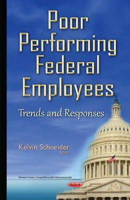 Poor Performing Federal Employees (Business Issues, Competition and Entrepreneur